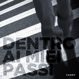 """""""Dentro ai miei passi"""" Vanny Tisti"""